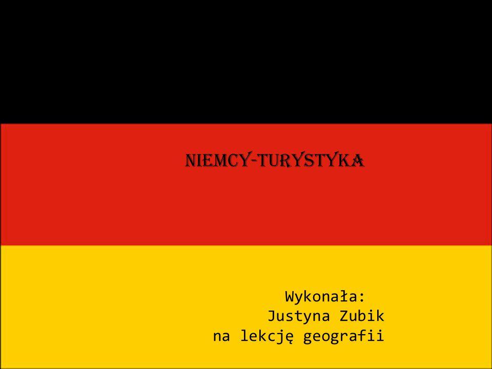 Niemcy - turystyka Wykonała: Justyna Zubik na lekcję geografii