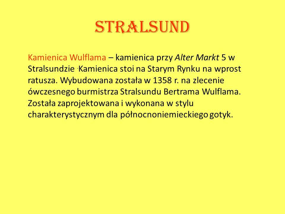 Stralsund Kamienica Wulflama – kamienica przy Alter Markt 5 w Stralsundzie. Kamienica stoi na Starym Rynku na wprost ratusza. Wybudowana została w 135