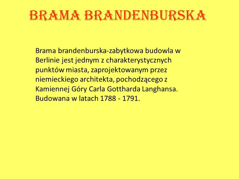 Brama brandenburska-zabytkowa budowla w Berlinie jest jednym z charakterystycznych punktów miasta, zaprojektowanym przez niemieckiego architekta, poch