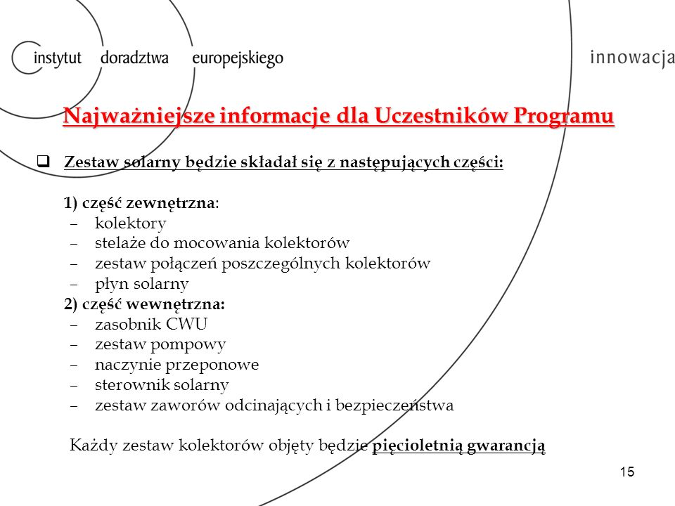 16 Najważniejsze informacje dla Uczestników Programu cd.