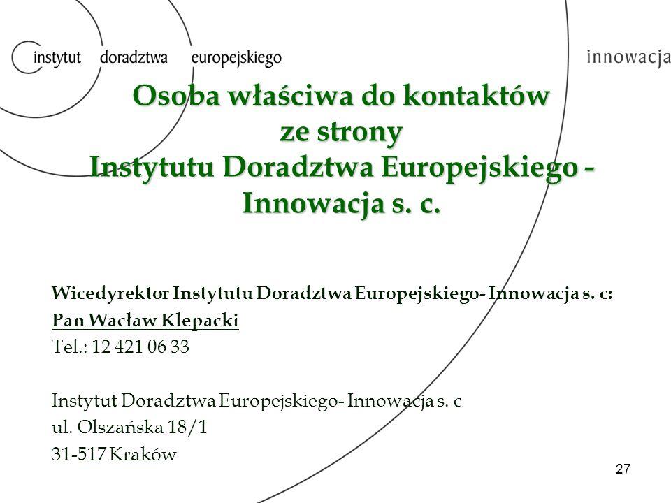 28 Dziękujemy za uwagę .Instytut Doradztwa Europejskiego - Innowacja s.