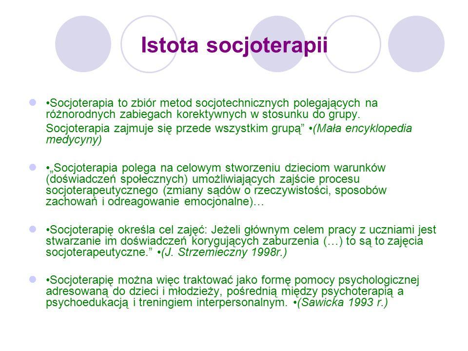 Istota socjoterapii Socjoterapia to zbiór metod socjotechnicznych polegających na różnorodnych zabiegach korektywnych w stosunku do grupy.