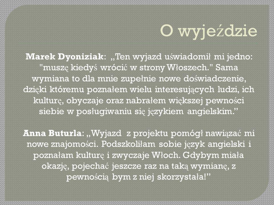 """O wyje ź dzie Marek Dyoniziak: """"Ten wyjazd u ś wiadomi ł mi jedno:"""