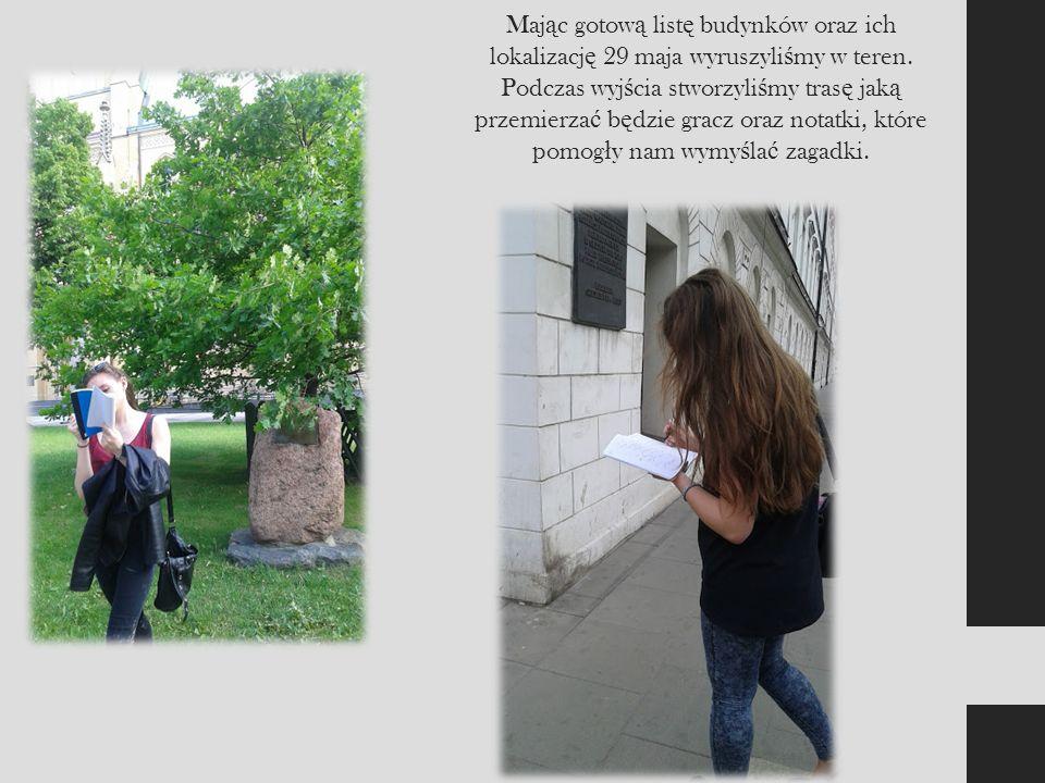 Maj ą c gotow ą list ę budynków oraz ich lokalizacj ę 29 maja wyruszyli ś my w teren.