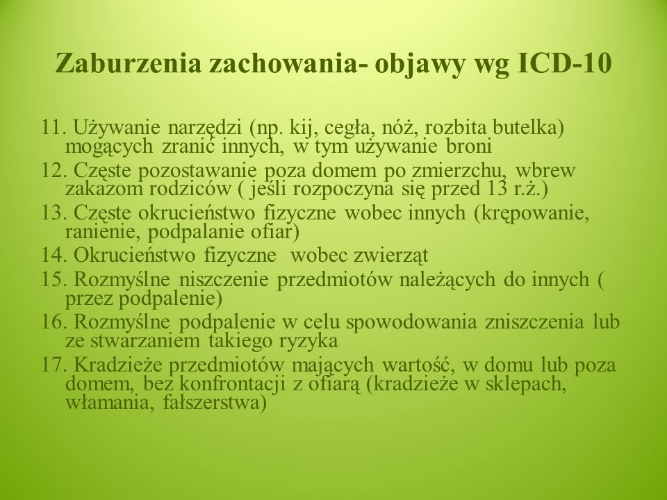 Zaburzenia zachowania- objawy wg ICD-10 11.Używanie narzędzi (np.