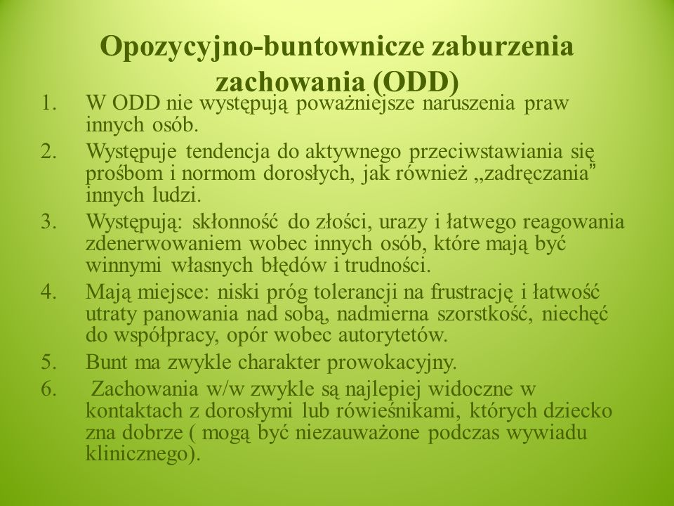 Opozycyjno-buntownicze zaburzenia zachowania (ODD) 1.W ODD nie występują poważniejsze naruszenia praw innych osób.