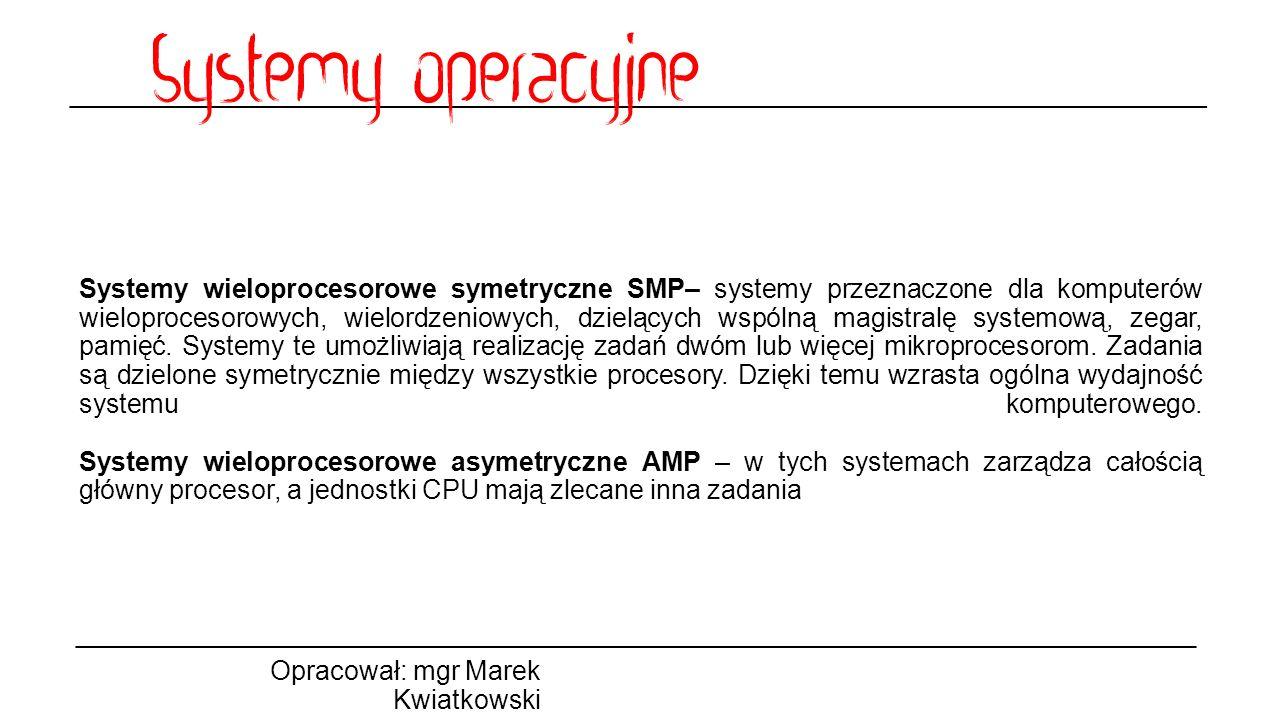 Podział systemów ze względu na liczbę użytkowników Opracował: mgr Marek Kwiatkowski