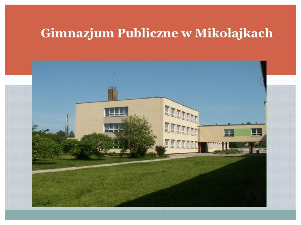 Opis szkoły Nazwa i adres: Zespół Oświatowy w Mikołajkach; ul.