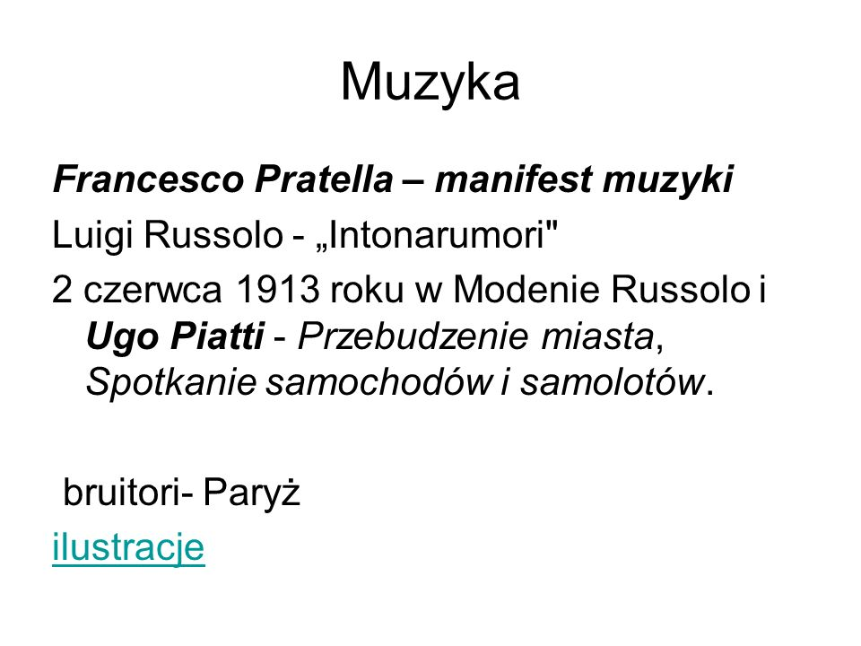 "Muzyka Francesco Pratella – manifest muzyki Luigi Russolo - ""Intonarumori"