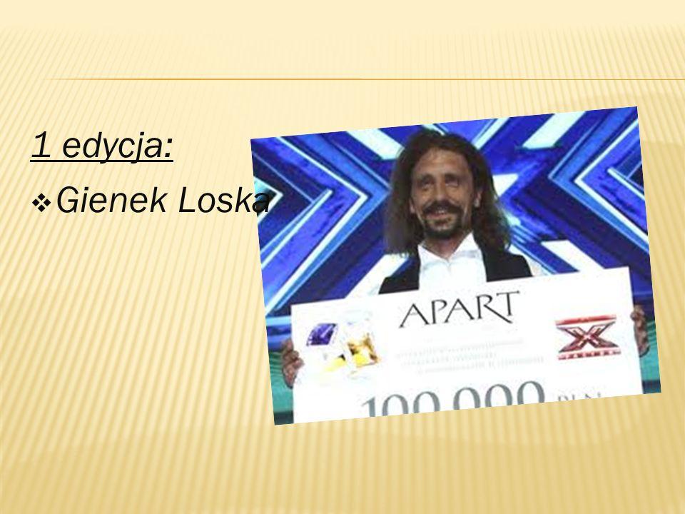 1 edycja:  Gienek Loska