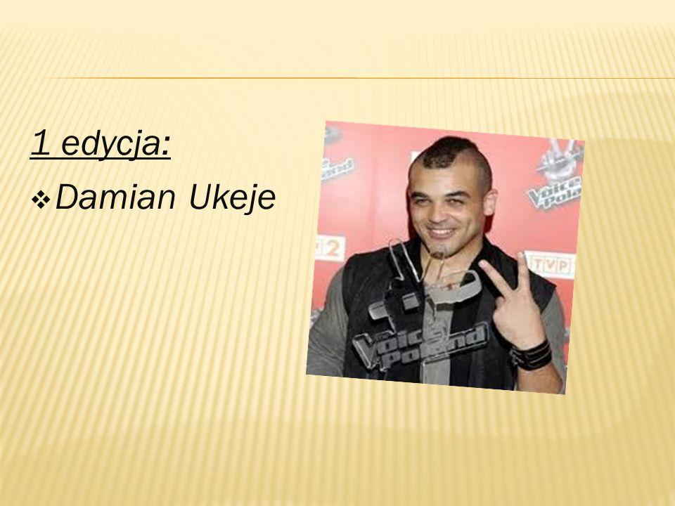 1 edycja:  Damian Ukeje