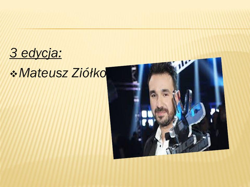 3 edycja:  Mateusz Ziółko
