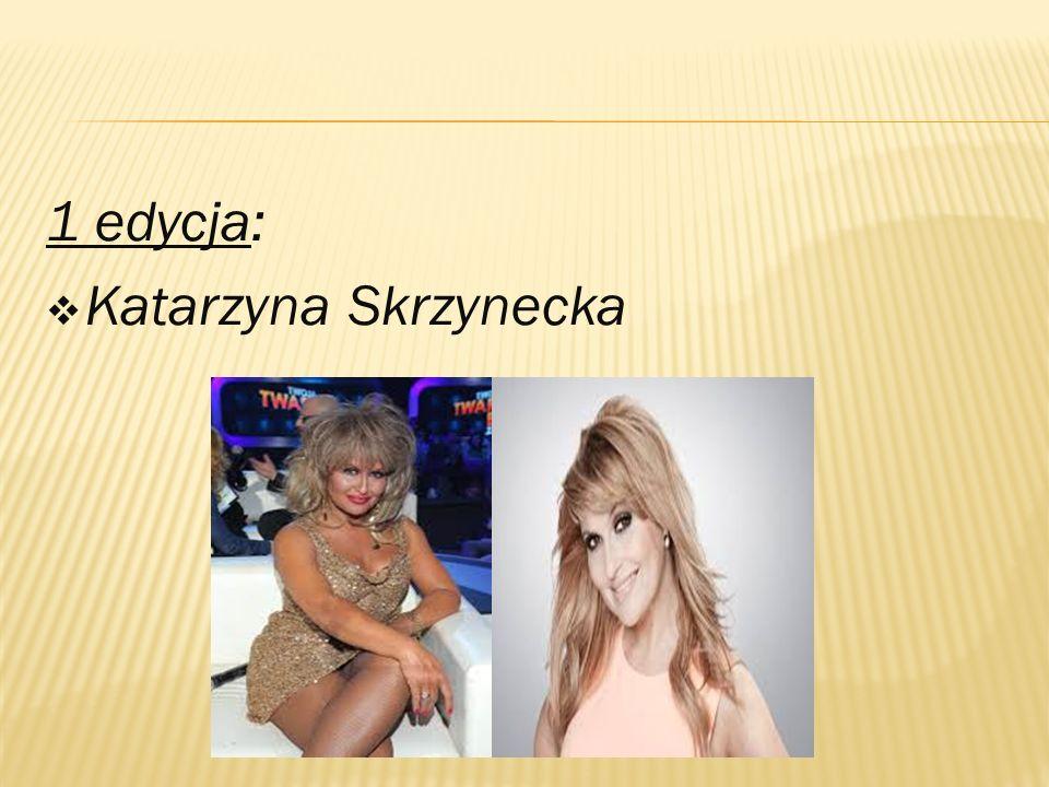 1 edycja:  Katarzyna Skrzynecka