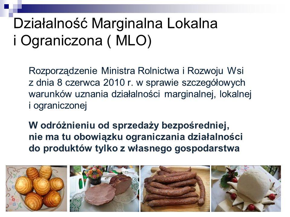 Działalność Marginalna Lokalna i Ograniczona ( MLO) Rozporządzenie Ministra Rolnictwa i Rozwoju Wsi z dnia 8 czerwca 2010 r. w sprawie szczegółowych w