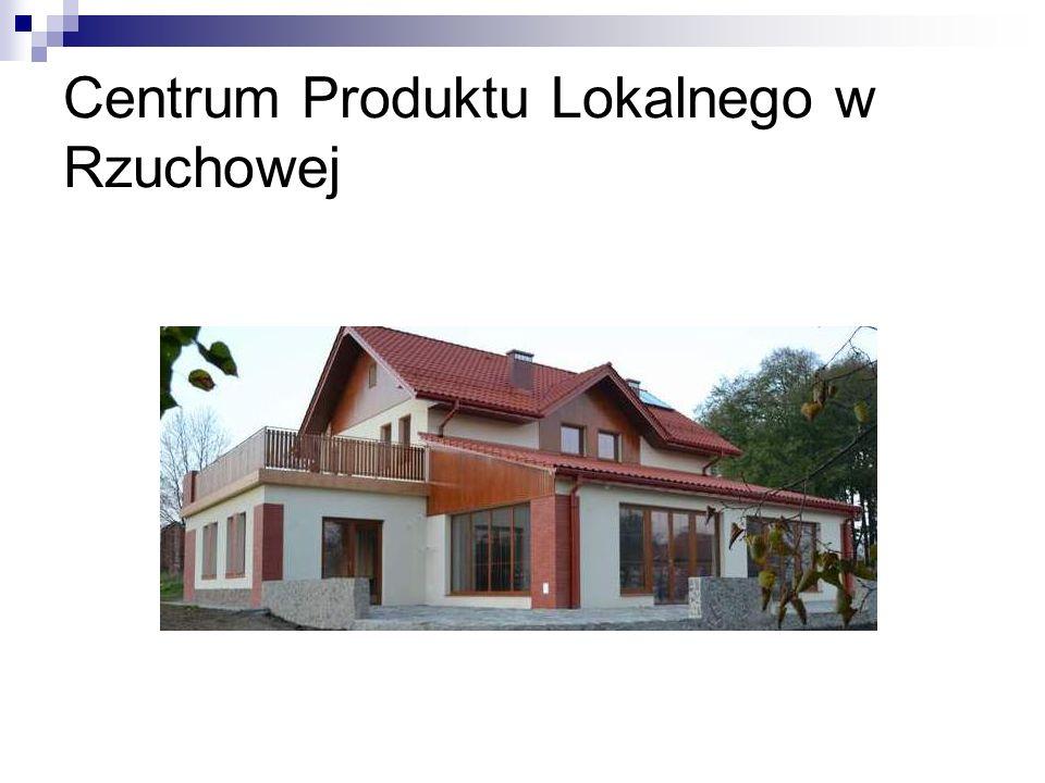 Centrum Produktu Lokalnego w Rzuchowej