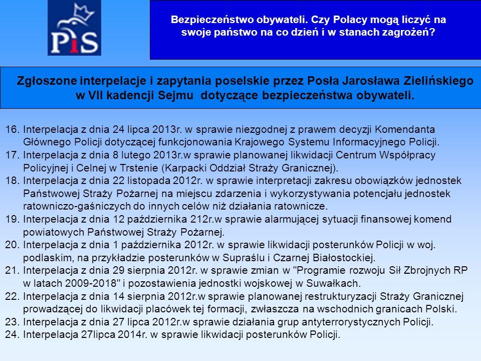 16. Interpelacja z dnia 24 lipca 2013r. w sprawie niezgodnej z prawem decyzji Komendanta Głównego Policji dotyczącej funkcjonowania Krajowego Systemu