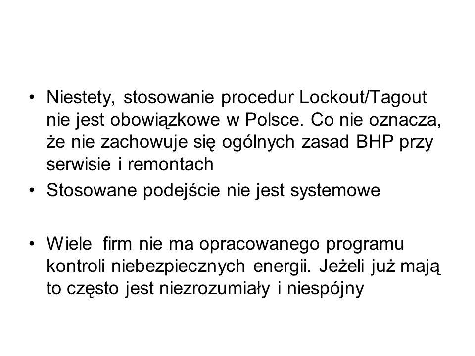 Niestety, stosowanie procedur Lockout/Tagout nie jest obowiązkowe w Polsce. Co nie oznacza, że nie zachowuje się ogólnych zasad BHP przy serwisie i re