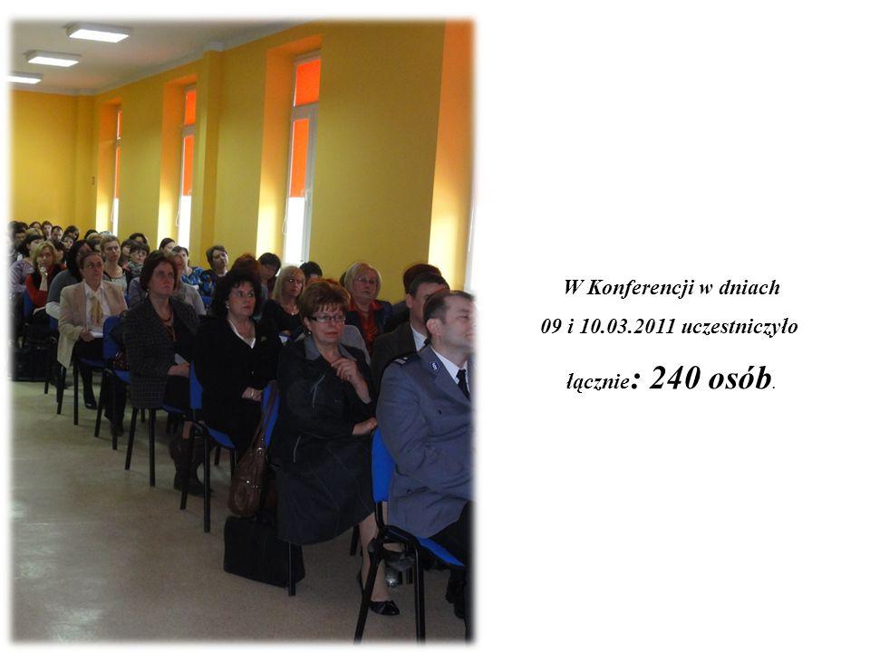 W Konferencji w dniach 09 i 10.03.2011 uczestniczyło łącznie : 240 osób.