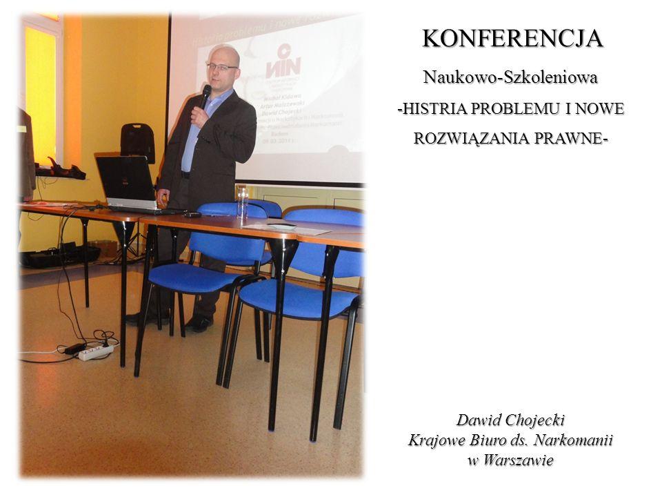 KONFERENCJA Naukowo-Szkoleniowa -HISTRIA PROBLEMU I NOWE ROZWIĄZANIA PRAWNE- Dawid Chojecki Krajowe Biuro ds.
