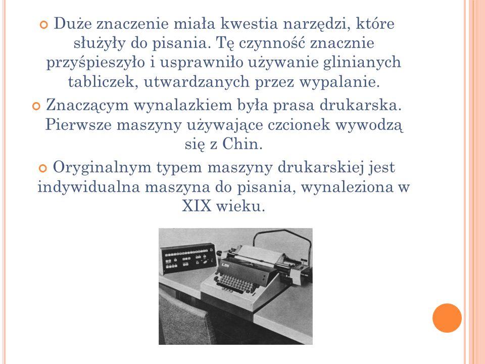 Duże znaczenie miała kwestia narzędzi, które służyły do pisania.