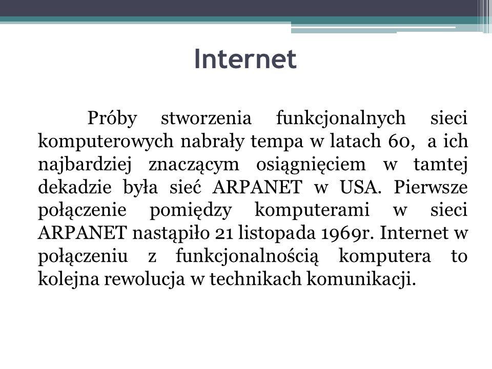 Internet Próby stworzenia funkcjonalnych sieci komputerowych nabrały tempa w latach 60, a ich najbardziej znaczącym osiągnięciem w tamtej dekadzie była sieć ARPANET w USA.