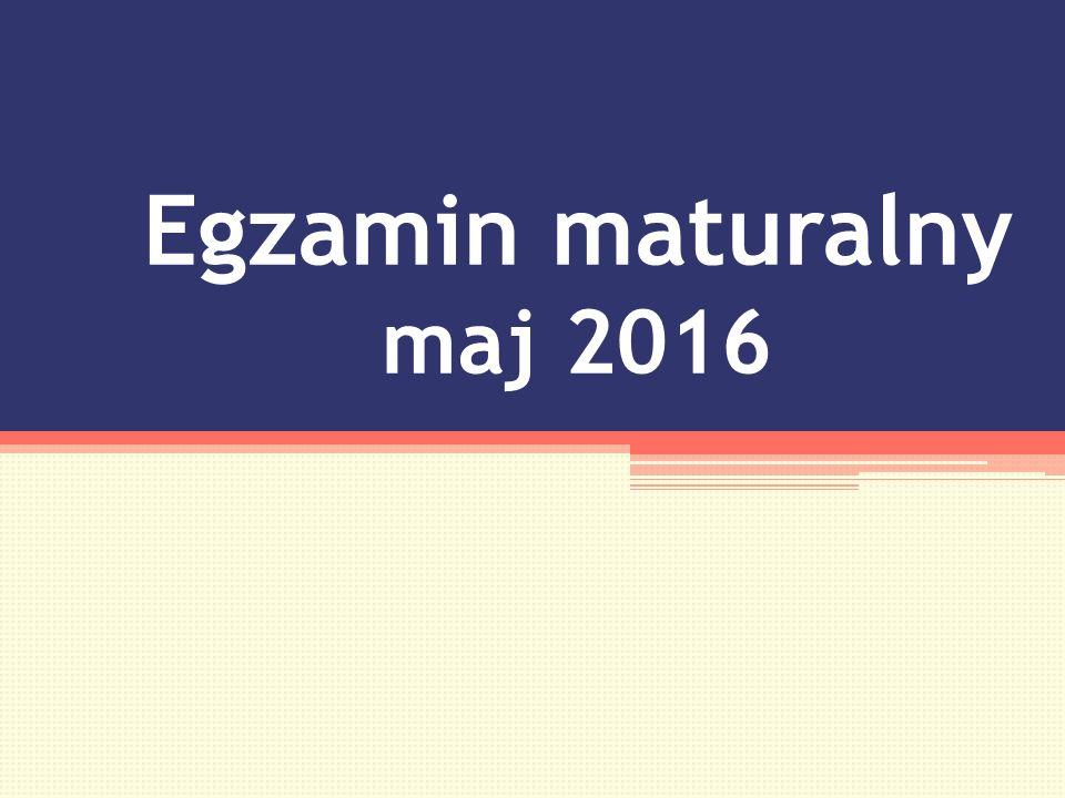 Egzamin maturalny maj 2016