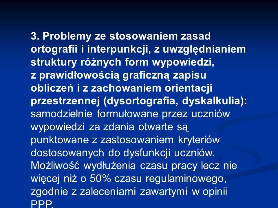 3. Problemy ze stosowaniem zasad ortografii i interpunkcji, z uwzględnianiem struktury różnych form wypowiedzi, z prawidłowością graficzną zapisu obli