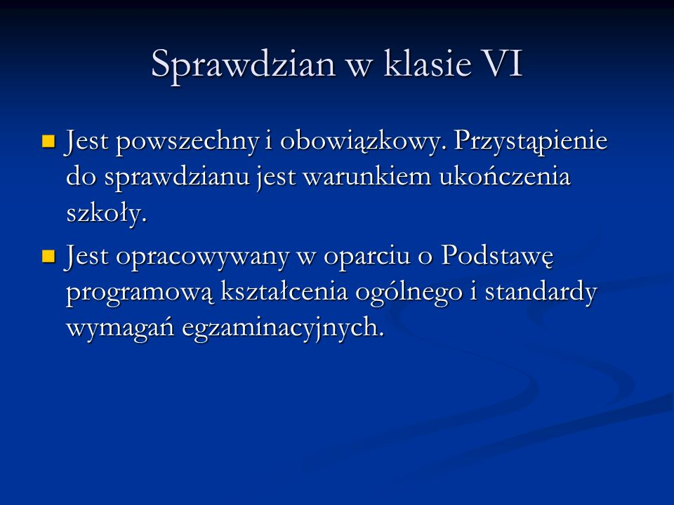 Szczegółowy opis wymagań, kryteria oceniania, formy przeprowadzania sprawdzianu oraz przykłady zadań znaleźć można w informatorze o sprawdzianie (na stronie www.oke.krakow.pl w zakładce: Egzaminy: Sprawdzian)www.oke.krakow.pl Prezentacja dotycząca nowej formy sprawdzianu znajduje się na stronie internetowej szkoły www.szkola11.pl w zakładce: uczeńwww.szkola11.pl