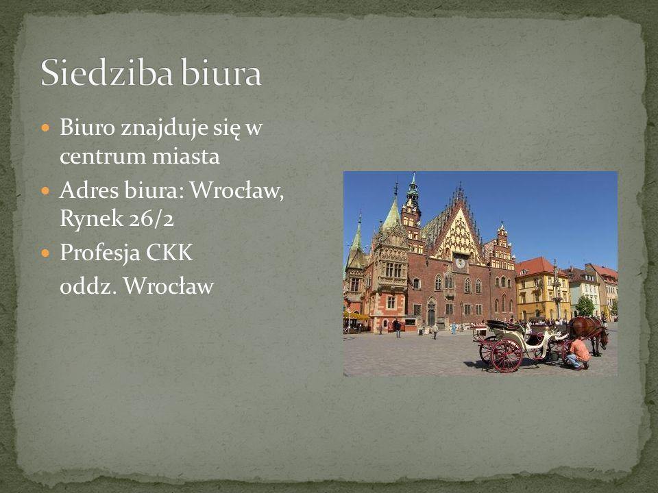 Biuro znajduje się w centrum miasta Adres biura: Wrocław, Rynek 26/2 Profesja CKK oddz. Wrocław