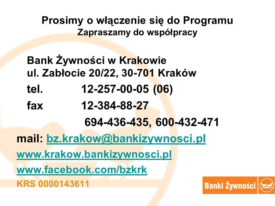 Prosimy o włączenie się do Programu Zapraszamy do współpracy Bank Żywności w Krakowie ul. Zabłocie 20/22, 30-701 Kraków tel. 12-257-00-05 (06) fax 12-