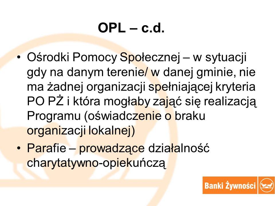 OPL – c.d. Ośrodki Pomocy Społecznej – w sytuacji gdy na danym terenie/ w danej gminie, nie ma żadnej organizacji spełniającej kryteria PO PŻ i która