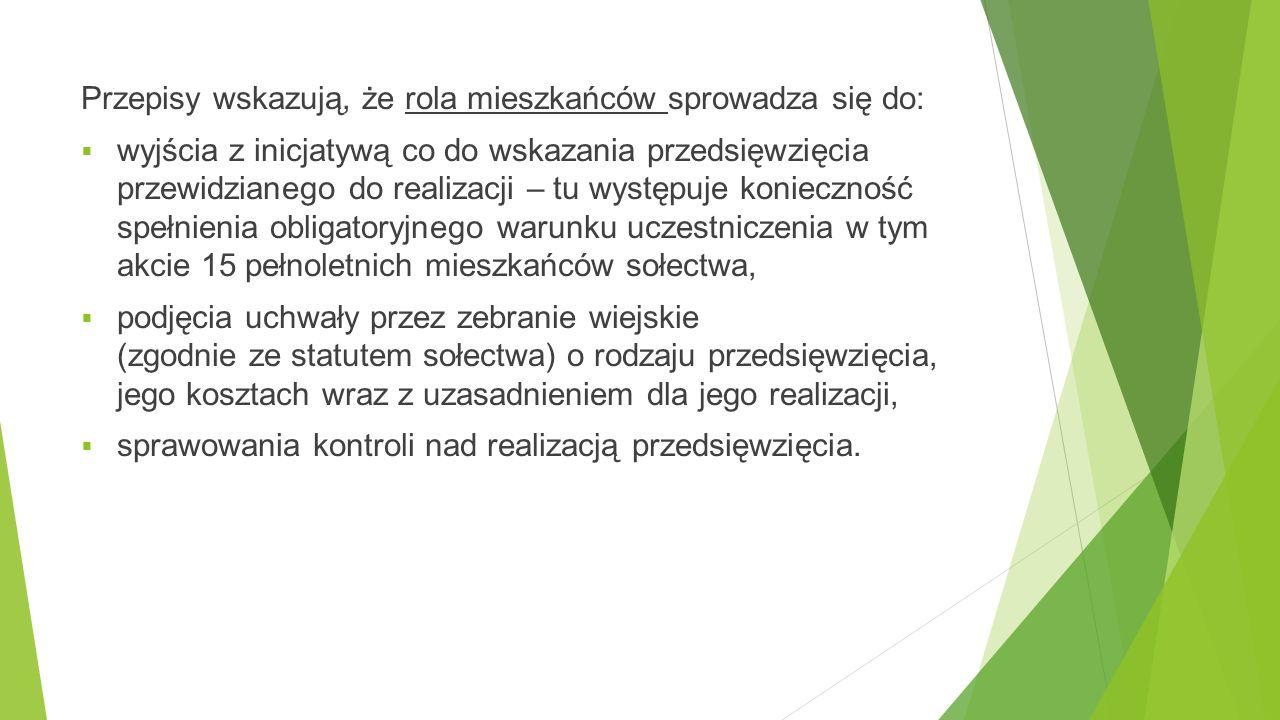 Przepisy wskazują, że rola mieszkańców sprowadza się do:  wyjścia z inicjatywą co do wskazania przedsięwzięcia przewidzianego do realizacji – tu wyst