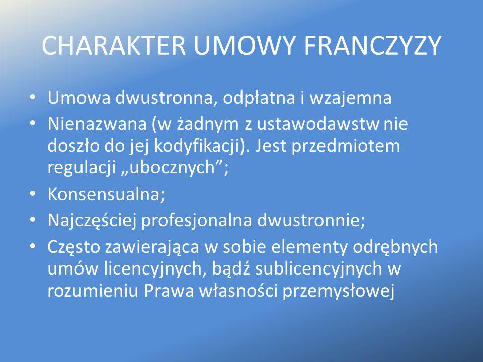 CHARAKTER UMOWY FRANCZYZY Umowa dwustronna, odpłatna i wzajemna Nienazwana (w żadnym z ustawodawstw nie doszło do jej kodyfikacji). Jest przedmiotem r