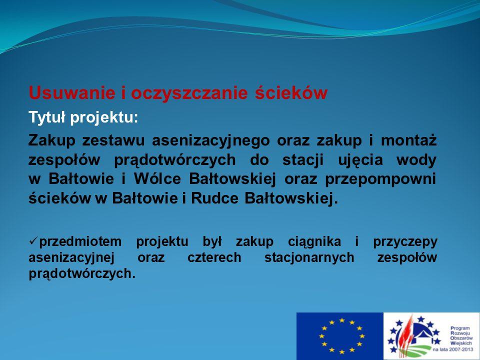 Usuwanie i oczyszczanie ścieków Tytuł projektu: Zakup zestawu asenizacyjnego oraz zakup i montaż zespołów prądotwórczych do stacji ujęcia wody w Bałto