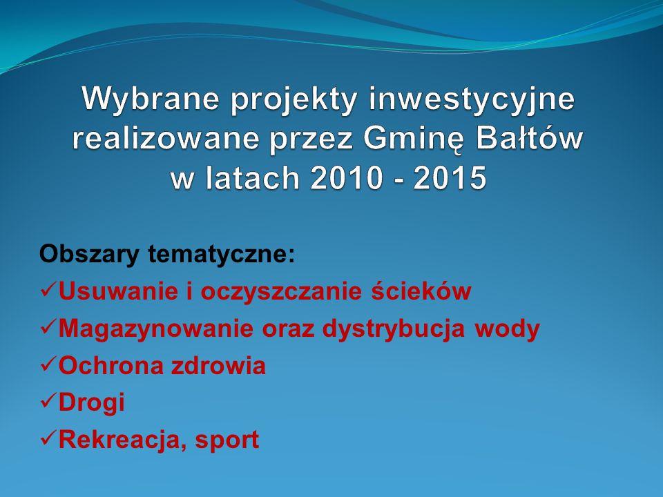 Obszary tematyczne: Usuwanie i oczyszczanie ścieków Magazynowanie oraz dystrybucja wody Ochrona zdrowia Drogi Rekreacja, sport
