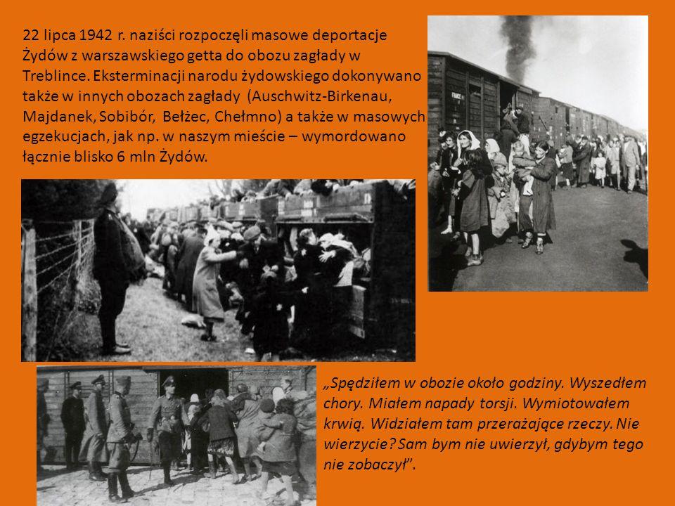 22 lipca 1942 r. naziści rozpoczęli masowe deportacje Żydów z warszawskiego getta do obozu zagłady w Treblince. Eksterminacji narodu żydowskiego dokon