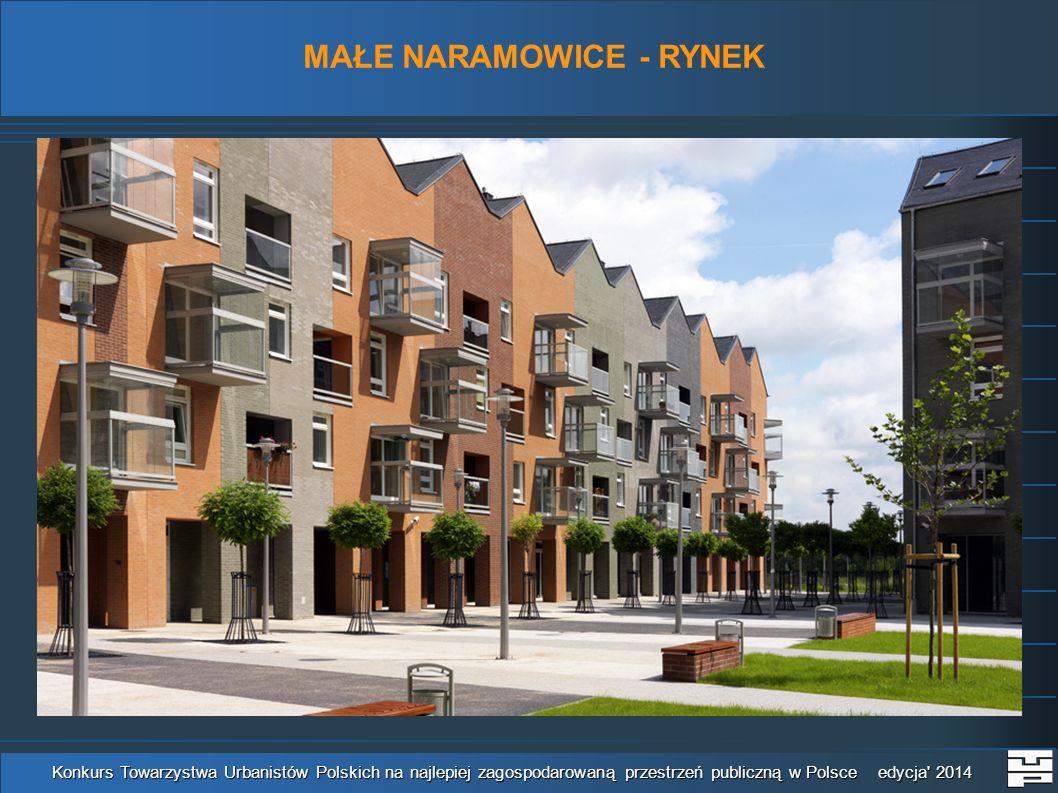 Konkurs Towarzystwa Urbanistów Polskich na najlepiej zagospodarowaną przestrzeń publiczną w Polsce edycja' 2014 MAŁE NARAMOWICE - RYNEK