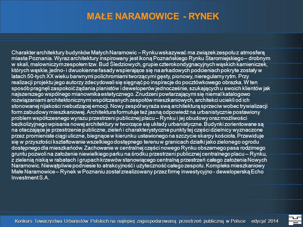 MAŁE NARAMOWICE - RYNEK Konkurs Towarzystwa Urbanistów Polskich na najlepiej zagospodarowaną przestrzeń publiczną w Polsce edycja 2014 styczeń 2005 kwiecień 2009