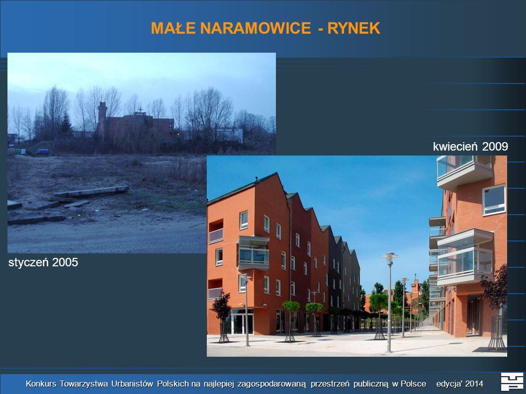 MAŁE NARAMOWICE - RYNEK Konkurs Towarzystwa Urbanistów Polskich na najlepiej zagospodarowaną przestrzeń publiczną w Polsce edycja 2014 kwiecień 2009 styczeń 2005