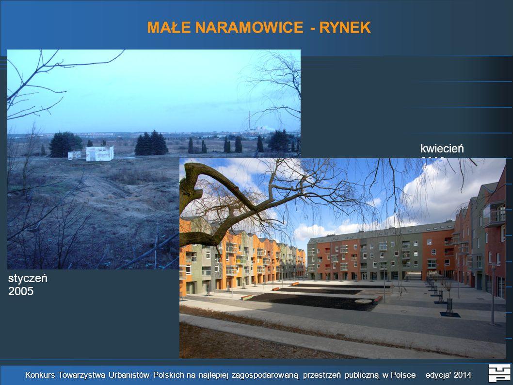 MAŁE NARAMOWICE - RYNEK Konkurs Towarzystwa Urbanistów Polskich na najlepiej zagospodarowaną przestrzeń publiczną w Polsce edycja' 2014 kwiecień 2009