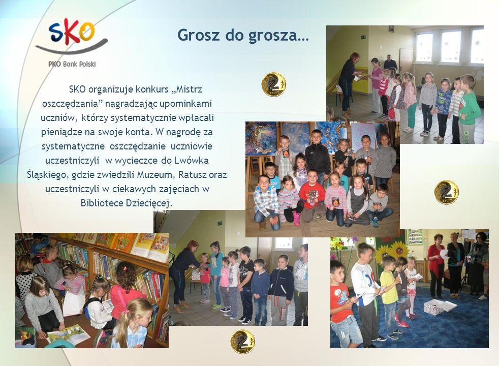"""Grosz do grosza… SKO organizuje konkurs """"Mistrz oszczędzania nagradzając upominkami uczniów, którzy systematycznie wpłacali pieniądze na swoje konta."""