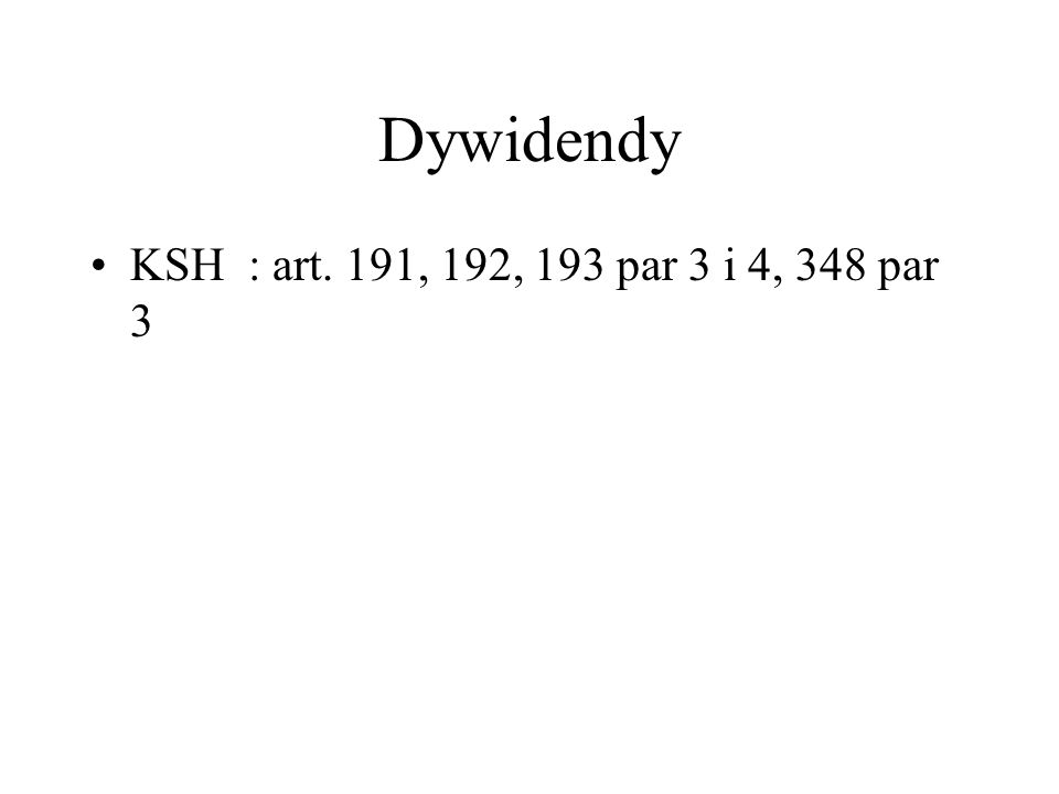 Dywidendy KSH : art. 191, 192, 193 par 3 i 4, 348 par 3