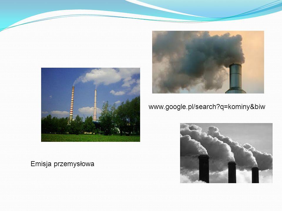 www.google.pl/search?q=kominy&biw Emisja przemysłowa