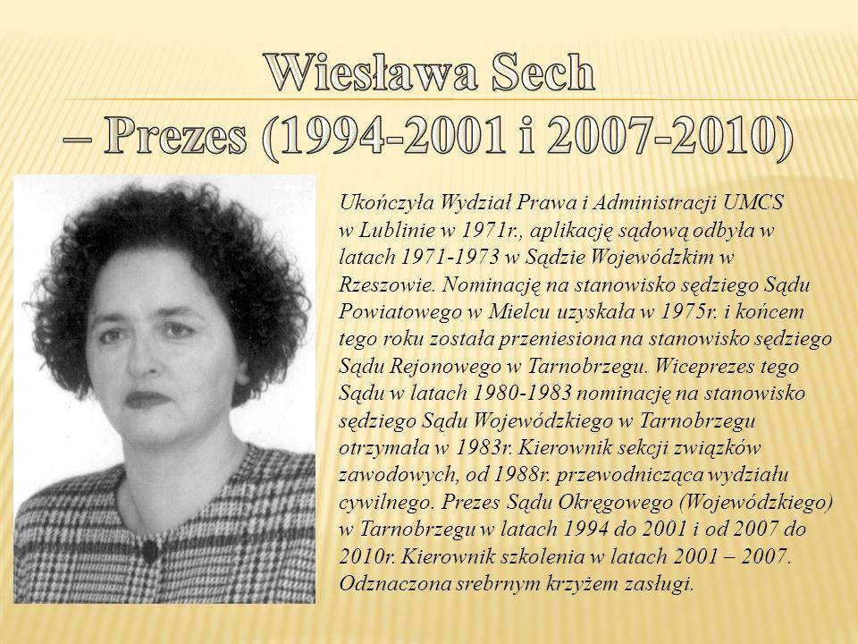 Ukończyła Wydział Prawa i Administracji UMCS w Lublinie w 1971r., aplikację sądową odbyła w latach 1971-1973 w Sądzie Wojewódzkim w Rzeszowie.