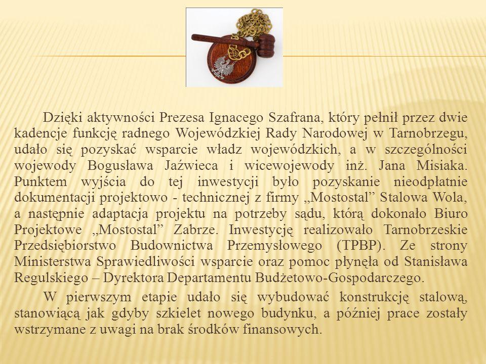 Dzięki aktywności Prezesa Ignacego Szafrana, który pełnił przez dwie kadencje funkcję radnego Wojewódzkiej Rady Narodowej w Tarnobrzegu, udało się poz