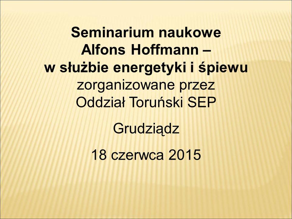 Seminarium naukowe Alfons Hoffmann – w służbie energetyki i śpiewu zorganizowane przez Oddział Toruński SEP Grudziądz 18 czerwca 2015