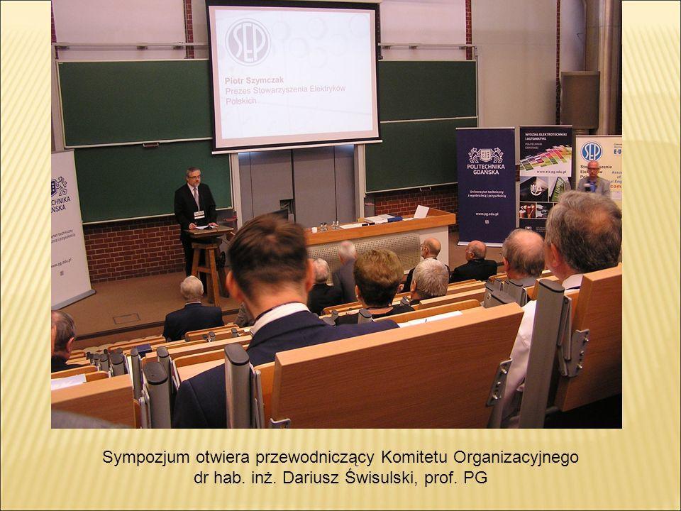 Sympozjum otwiera przewodniczący Komitetu Organizacyjnego dr hab. inż. Dariusz Świsulski, prof. PG