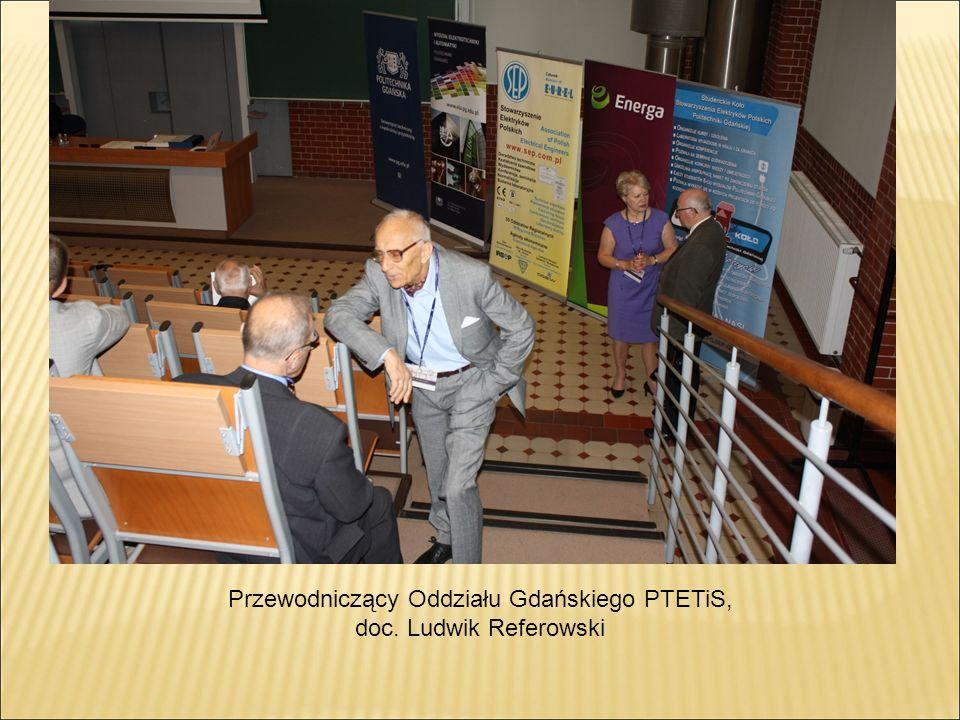 Przewodniczący Oddziału Gdańskiego PTETiS, doc. Ludwik Referowski