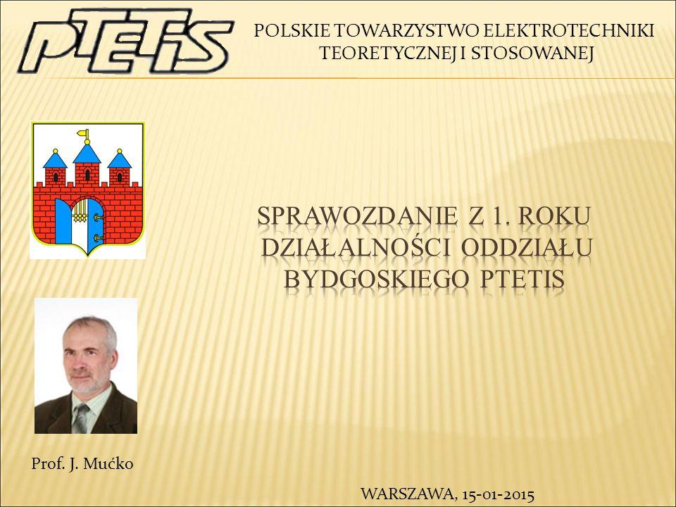 WARSZAWA, 15-01-2015 Prof. J. Mućko POLSKIE TOWARZYSTWO ELEKTROTECHNIKI TEORETYCZNEJ I STOSOWANEJ