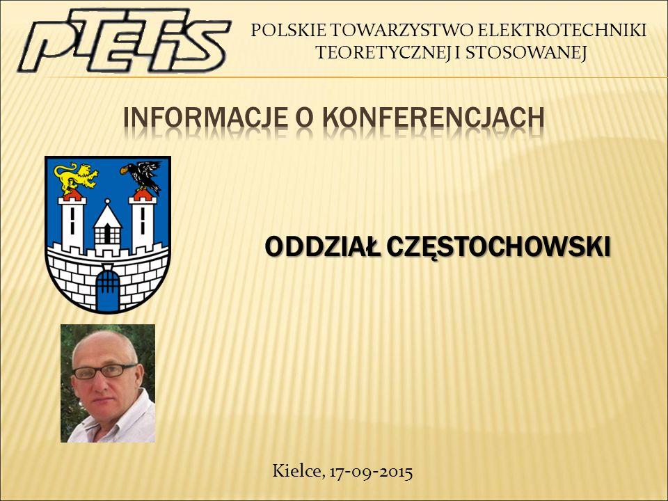 POLSKIE TOWARZYSTWO ELEKTROTECHNIKI TEORETYCZNEJ I STOSOWANEJ ODDZIAŁ CZĘSTOCHOWSKI ODDZIAŁ CZĘSTOCHOWSKI Kielce, 17-09-2015